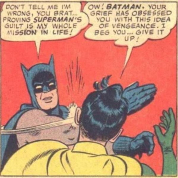 The original reason that Batman slaps Robin.
