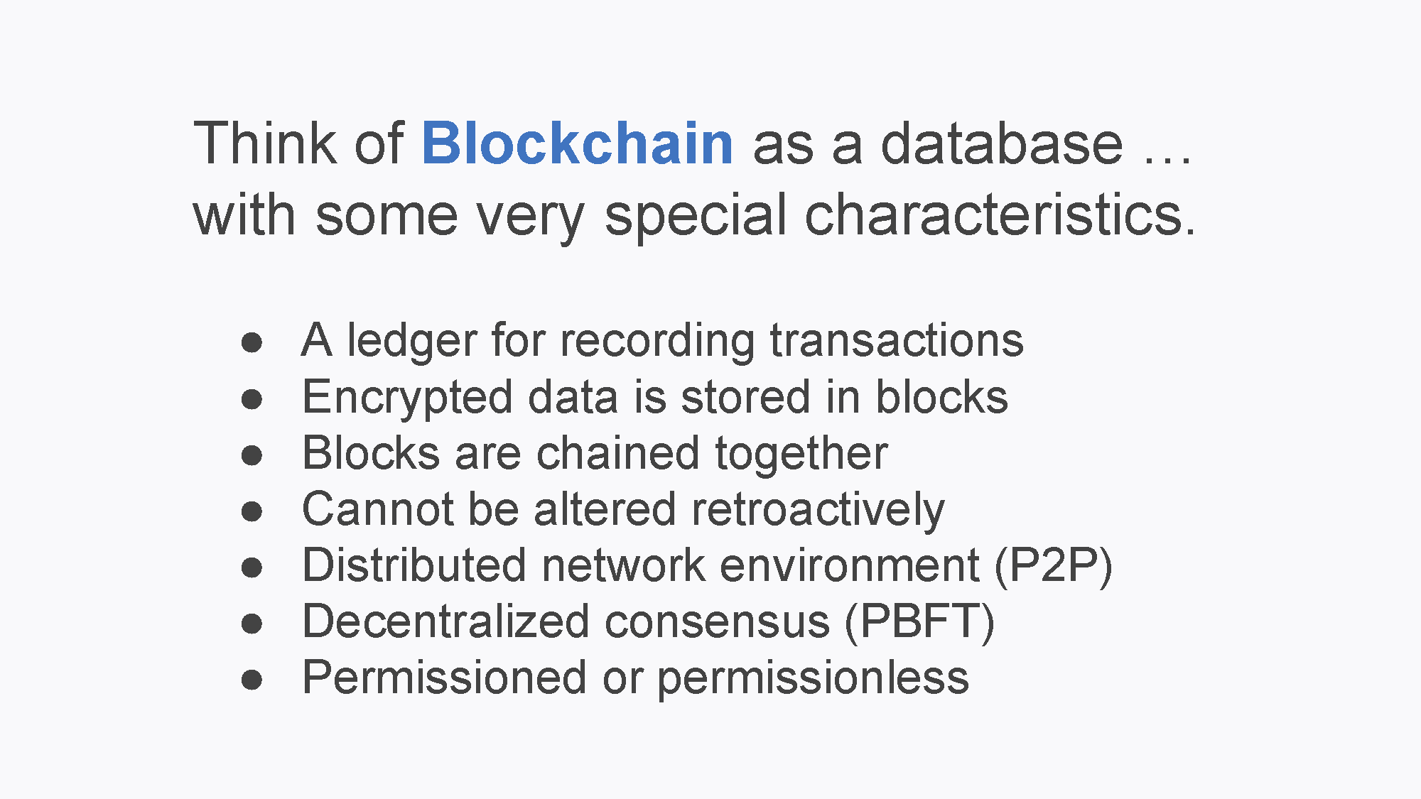 The special characteristics of blockchain.